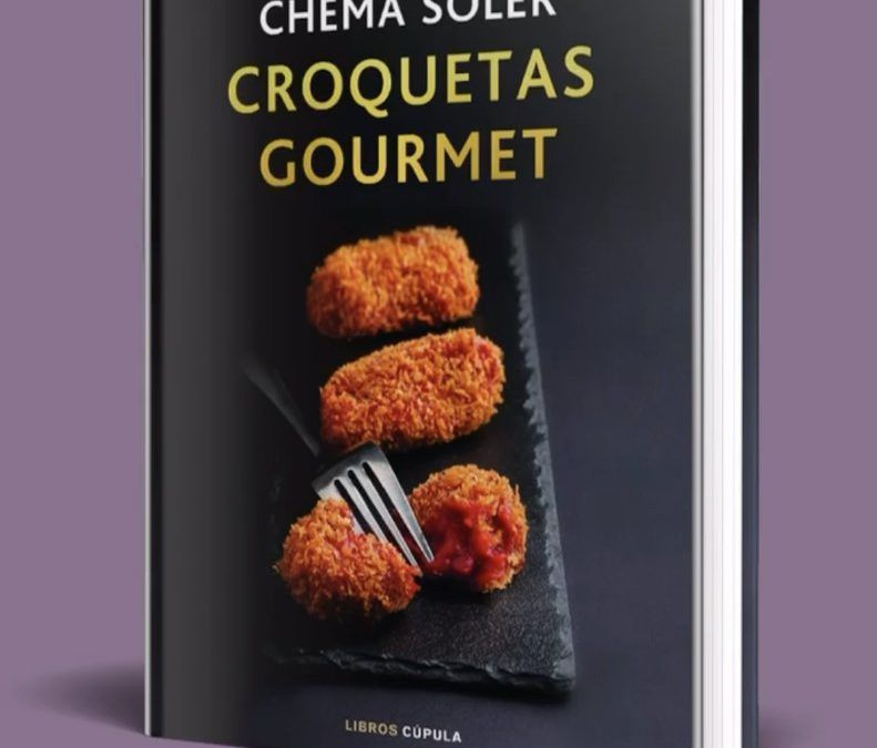 » Croquetas Gourmet »   el nuevo libro de Chema Soler